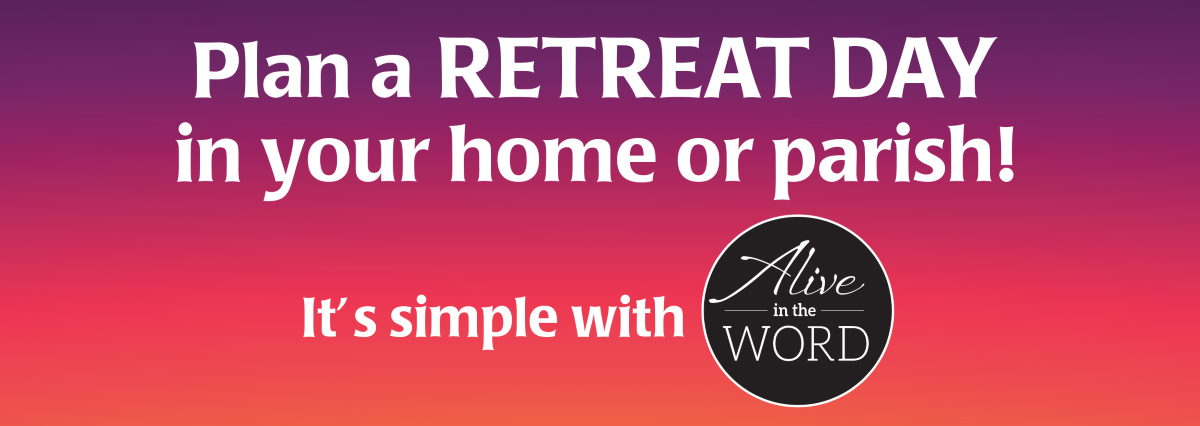 Alive in the Word - Retreat